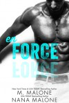 Enforce (The Force Duet Book 2) - M. Malone, Nana Malone