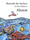 Beneath The Surface of Clive Barker's Abarat - Phil Stokes, Sarah Stokes, Clive Barker
