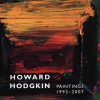 Howard Hodgkin, Paintings 1992-2007 - Anthony Lane, Richard Morphet, Anthony Lane, Julia Marciari Alexander, David Scrase