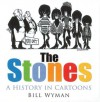 The Stones: A History in Cartoons - Bill Wyman, Richard Havers