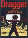 Dragger 2: Bains de sable - Carlos Trillo, Domingo Mandrafina