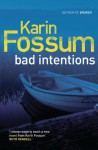 Bad Intentions - Karin Fossum