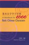 A Handbook for 1,000 Basic Chinese Characters - Wang Guo'an, Isabella Steer, Wang Guo'an