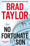 No Fortunate Son: A Pike Logan Thriller - Brad Taylor