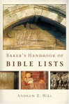 Baker's Handbook Of Bible Lists - Andrew E. Hill