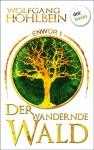 Enwor - Band 1: Der wandernde Wald: Roman - Wolfgang Hohlbein