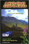 Walk About Guide to Alaska, No. 3: Palmer and Hatcher Pass - Shawn Lyons