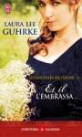 Et il l'embrassa... (Jeunes filles en fleurs, #1) - Laura Lee Guhrke, Catherine Berthet