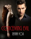 Conceiving Evil - Jenna Fox