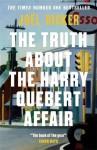 The Truth About the Harry Quebert Affair - Joel Dicker