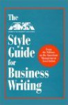 The AMA Style Guide for Business Writing - American Management Association