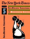 NYT Skillbuilder Crosswords: One-Star Beginner,: Volume 5 - Stanley Newman