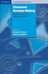 Classroom Decision Making: Negotiation and Process Syllabuses in Practice - Michael P. Breen, Andrew Littlejohn
