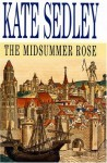 The Midsummer Rose - Kate Sedley
