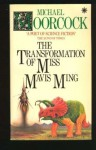 A Messiah at the End of Time; Or, The Transformation of Miss Mavis Ming - Michael Moorcock