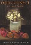 Only Connect: Soil, Soul, Society: The Best of Resurgence Magazine, 1990-1999 - John Lane