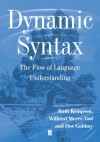 Dynamic Syntax: The Flow of Language Understanding - Ruth Kempson, Dov M. Gabbay, Wilfried Meyer-Viol