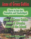 Anne Of Green Gables: Three In One Set: Anne Of Green Gables: Anne Of Avonlea: Anne Of The Island - L.M. Montgomery