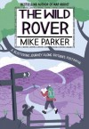 The Wild Rover: A Blistering Journey Along Britain's Footpaths - Mike Parker