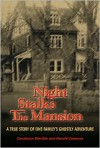 Night Stalks the Mansion: A True Story of One Family's Ghostly Adventure - Constance Westbie
