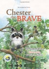Chester the Brave - Audrey Penn, Barbara Leonard Gibson
