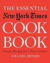 The Essential New York Times Cookbook: Classic Recipes for a New Century - Amanda Hesser