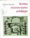 Krótka historia teatru polskiego - Zbigniew Raszewski