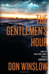 The Gentlemen's Hour: A Novel - Don Winslow