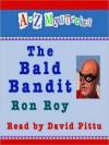 The Bald Bandit (A to Z Mysteries Series #2) - Ron Roy, David Pittu