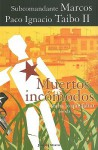 Muertos Incomodos (Falta lo que Falta) - Paco Ignacio Taibo II, Subcomandante Marcos