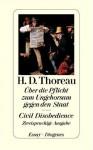 Über die Pflicht zum Ungehorsam gegen den Staat [Civil Disobeyence] - Henry David Thoreau