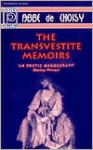 The Transvestite Memoirs & the Story of the: Marquise-Marquis de Banneville - Abbé de Choisy, Charles Perrault