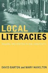 Local Literacies: Reading and Writing in One Community - David Barton, Mary Hamilton
