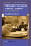 Mathematics Classrooms in Twelve Countries: The Insider's Perspective - David Clarke, Christine Keitel, Yoshinori Shimizu