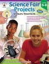 Science Fair Projects: An Inquiry-Based Guide, Grades 5-8 - Pamela J. Galus, Janet Armbrust, Matthew Van Zomeren