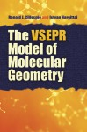 The Vsepr Model of Molecular Geometry - Ronald J. Gillespie, István Hargittai