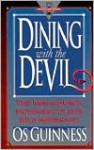 Dining With the Devil: The Megachurch Movement Flirts With Modernity (Hourglass Books) - Os Guinness