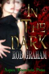 In The Dark - Rob Graham