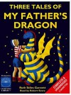 Three Tales of My Father's Dragon - Ruth Stiles Gannett, Robert Sevra