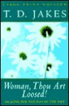 Woman Thou Art Loosed - T.D. Jakes