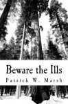 Beware the Ills (The Caged Thunder) - Patrick William Marsh