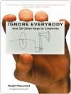Ignore Everybody - Hugh MacLeod