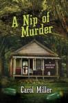 A Nip of Murder: A Moonshine Mystery - Carol Miller