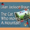 The Cat Who Moved a Mountain - George Guidall, Lilian Jackson Braun