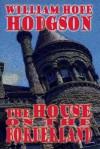 The House on the Borderland - William Hope Hodgson, Darrell Schweitzer