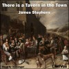 There is a Tavern in the Town - James Stephens, iremonger