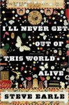 I'll Never Get Out of This World Alive - Steve Earle