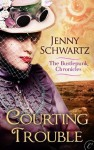 Courting Trouble - Jenny Schwartz