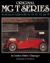 Original MG T Series: The Restorer's Guide to MG TA, TB, TC, TD and TF - Anders Ditlev Clausager, Tim Andrew