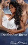 Dinner for Three - Reana Malori